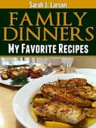Family Dinners ebook by Sarah J Larson