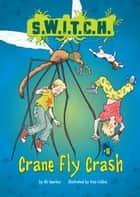 #05 Crane Fly Crash ebook by Ali  Sparkes,Ross  Collins