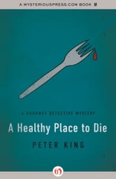 A Healthy Place to Die ebook by Peter King