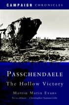 Passchendaele - The Hollow Victory ebook by Martin Evans