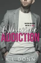 Obsessive Addiction ebook by KL Donn