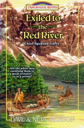 Exiled to the Red River - Chief Spokane Garry ebook by Dave Jackson,Neta Jackson