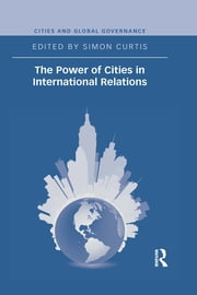 The Power of Cities in International Relations ebook by