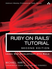 Ruby on Rails Tutorial: Learn Web Development with Rails ebook by Hartl, Michael