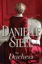 The Duchess - A Novel eBook par Danielle Steel