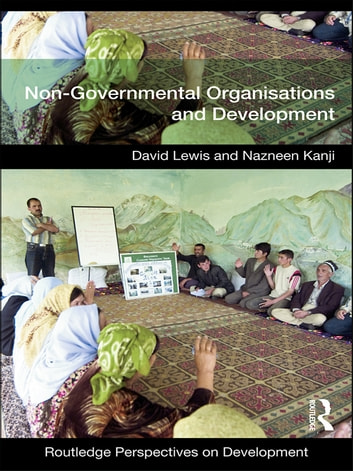 Non-Governmental Organizations and Development ebook by David Lewis,Nazneen Kanji