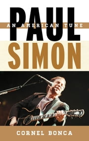 Paul Simon - An American Tune ebook by Cornel Bonca