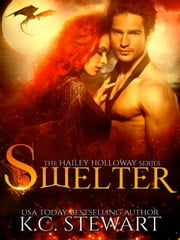 Swelter - Hailey Holloway, #5 ebook by K.C. Stewart
