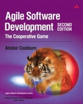 Agile Software Development: The Cooperative Game ebook by Cockburn, Alistair
