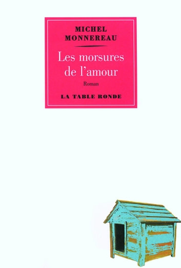 Les morsures de l'amour eBook by Michel Monnereau