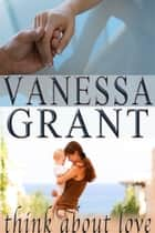 Think About Love - Gabriola Island, #3 ebook by Vanessa Grant