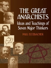 The Great Anarchists ebook by Dr. Paul Eltzbacher