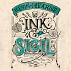 Ink & Sigil - Book 1 of the Ink & Sigil series - from the world of the Iron Druid Chronicles audiobook by Kevin Hearne