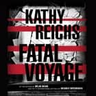 Fatal Voyage audiobook by Kathy Reichs