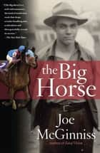 The Big Horse ebook by Joe McGinniss
