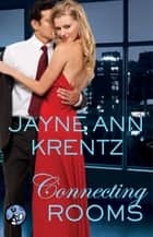 Connecting Rooms ebook by Jayne Ann Krentz