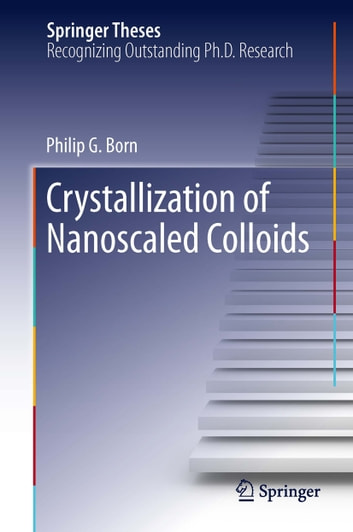 Crystallization of Nanoscaled Colloids ebook by Philip G. Born