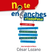 No te enganches - #Todopasa audiobook by César Lozano