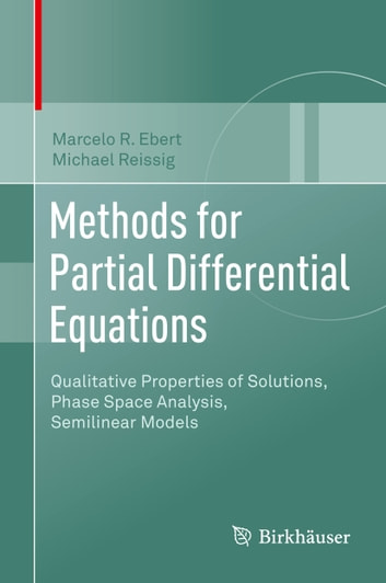 Methods for partial differential equations ebook von marcelo r methods for partial differential equations qualitative properties of solutions phase space analysis semilinear fandeluxe Gallery