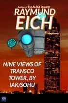 Nine Views of Transco Tower, by Iak/Sohu ebook by Raymund Eich