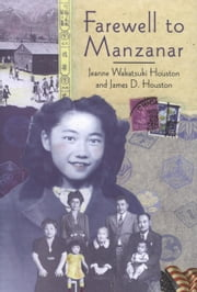 Farewell to Manzanar ebook by James D. Houston,James A. Houston,Jeanne Wakatsuki Houston