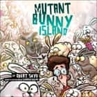 Mutant Bunny Island audiobook by Obert Skye, Mark Turetsky