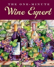 The One-Minute Wine Expert ebook by Ruth Cullen