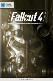 Fallout 4 - Strategy Guide ebook by GamerGuides.com