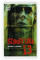 Sepultura 13 (eBook-ePub) ebook by Manuel L. Alonso