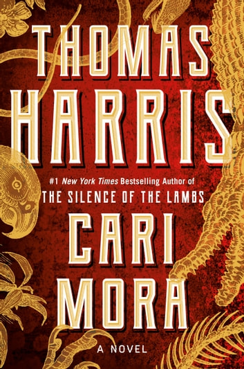 Cari Mora - A Novel ebooks by Thomas Harris