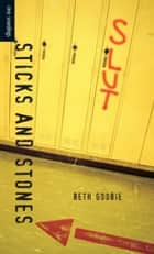 Sticks and Stones ebook by Beth Goobie