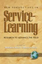 New Perspectives in Service Learning - Research to Advance the Field ebook by Andrew Furco, Shelley H. Billig