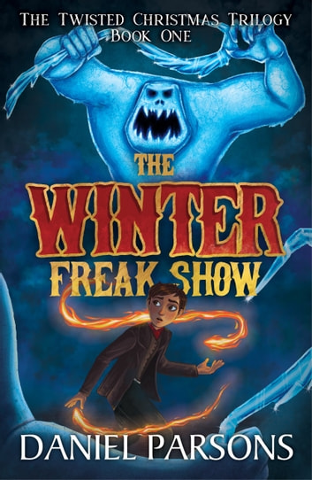 The Winter Freak Show ebook by Daniel Parsons