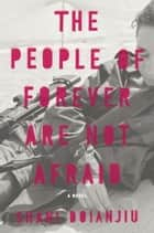 The People of Forever Are Not Afraid ebook by Shani Boianjiu