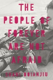 The People of Forever Are Not Afraid - A Novel ebook by Shani Boianjiu