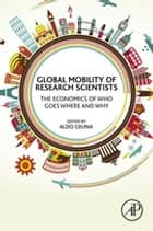 Global Mobility of Research Scientists ebook by Aldo Geuna