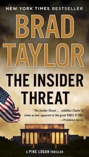 The Insider Threat - A Pike Logan Thriller ebook by Brad Taylor