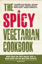 The Spicy Vegetarian Cookbook ebook by Media Adams