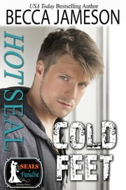 Hot SEAL, Cold Feet ebook by Becca Jameson