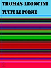 Tutte le poesie ebook by Thomas Leoncini