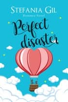 Perfect Disaster ebook by Stefania Gil