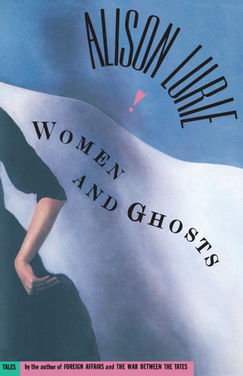 Women and Ghosts ebook by Alison Lurie