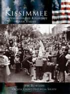 Kissimmee ebook by Jim Robison,Osceola County Historical Society