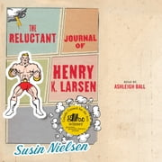 The Reluctant Journal of Henry K. Larsen audiobook by Susin Nielsen