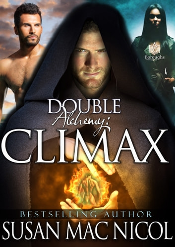 Double Alchemy: Climax ebook by Susan Mac Nicol