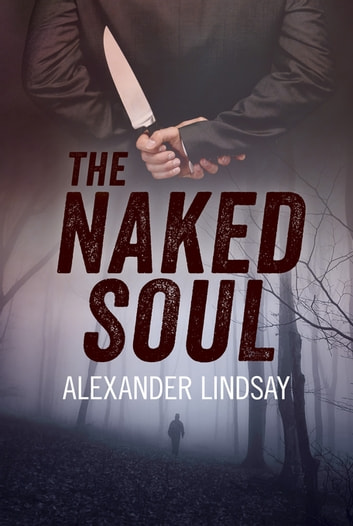 The Naked Soul ebook by Alexander Lindsay
