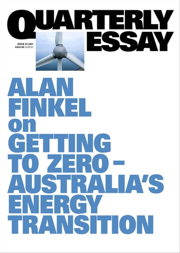 Getting to Zero: Australia's energy transition - Quarterly Essay 81 ebook by Alan Finkel