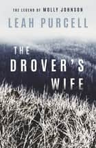 The Drover's Wife ebook by Leah Purcell