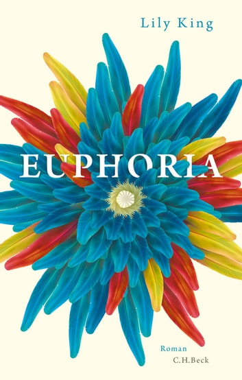 Euphoria - Roman ebook by Lily King