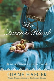The Queen's Rival - In the Court of Henry VIII ebook by Diane Haeger